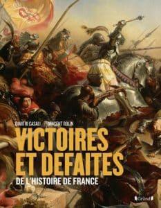 Livre Casali Victoires et défaites de l'Histoire de France